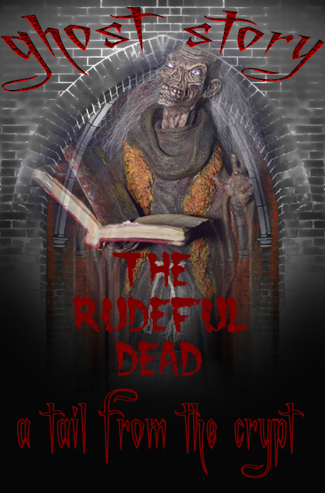 a tail from the crypt[the rudeful dead]