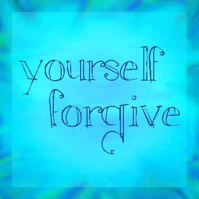 Yourself Forgive