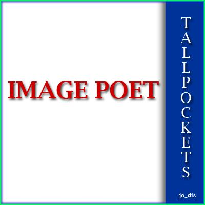 IMAGE POET  � TALLPOCKETS