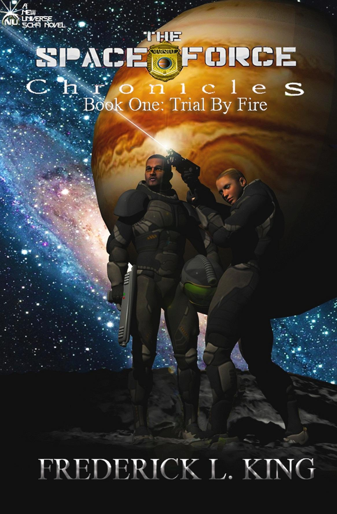 The Space Force Chronicles; Trail By Fire