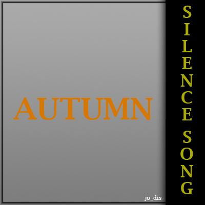 AUTUMN SILENCE SONG