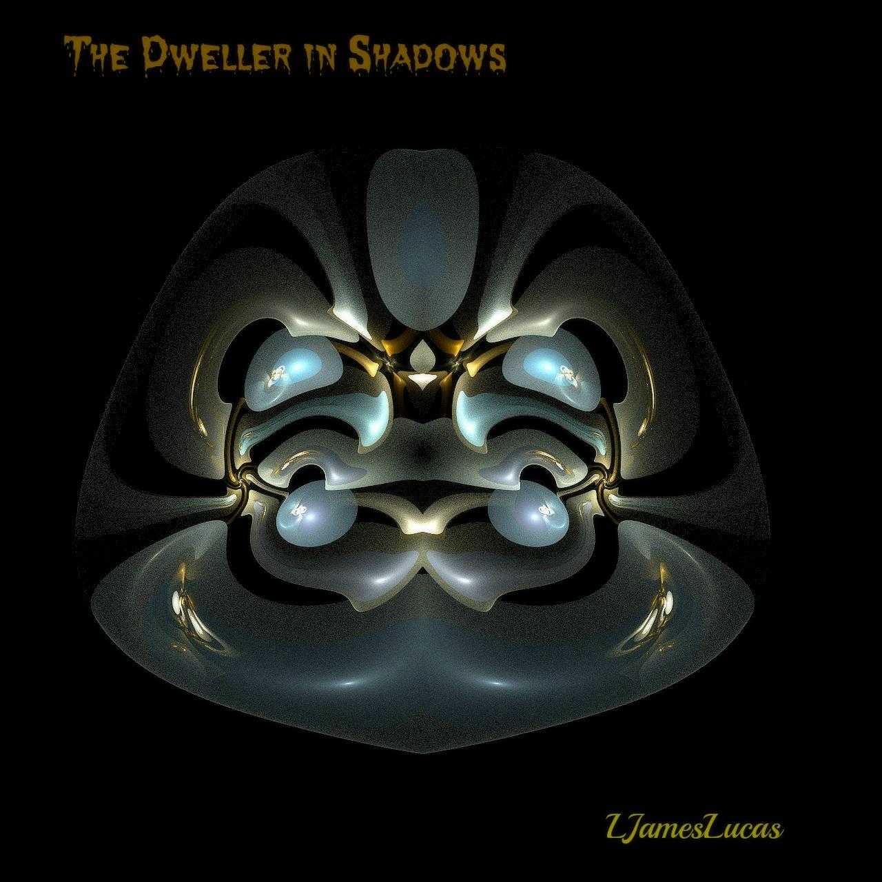 The Dweller in Shadows