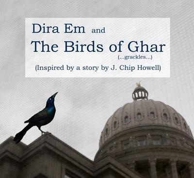 Dira Em and the Birds of Ghar