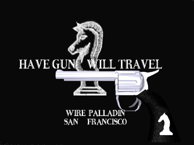 have gun will travel to work Have gun, will travel transplanted the chivalric myth to television's post-civil war west the hit cbs series aired from 1957 to 1963 a bounty hunter seeks out work with the help of a cryptic.