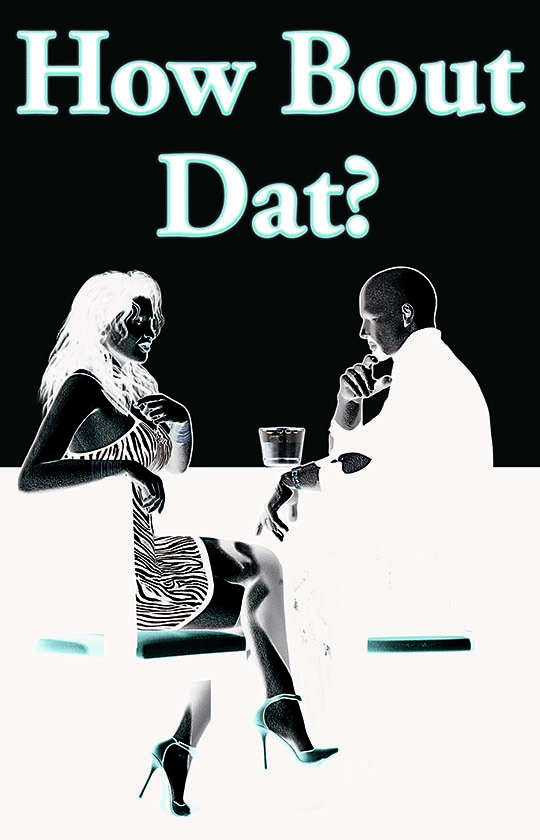 HOW BOUT DAT? ~ cover art & design for film