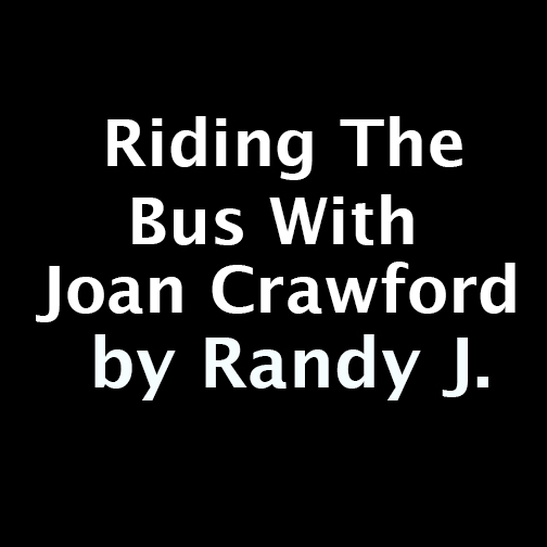 Riding The Bus With Joan Crawford